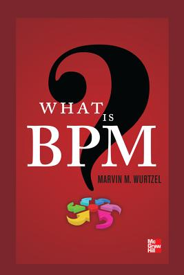 What Is Bpm? By Wurtzel, Marvin