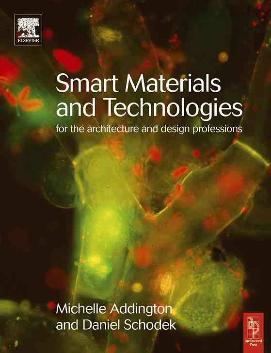 Smart Materials And New Technologies By Addington, D. Michelle/ Schodek, Daniel L.